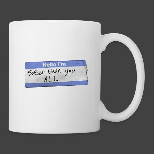 Hello I'm Better Than You All - Mug