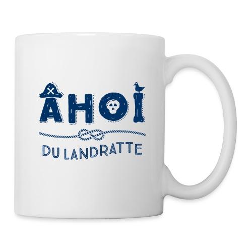 Ahoi du Landratte - maritimer Spruch - Tasse