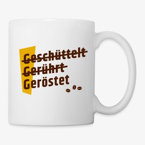 3G-Regel Kaffee - geschüttelt gerührt geröstet - Tasse