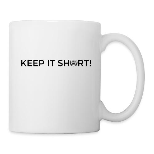keep it short - mug - Tasse