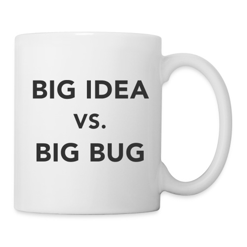 Big idea vs Big Bug - Taza