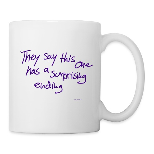 They Say This One Has A Surprising Ending - Mug