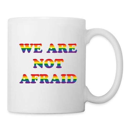 We are not afraid - Mug