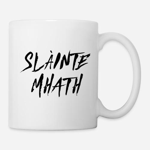 Slàinte Mhath - Schottischer Trinkspruch - Tasse