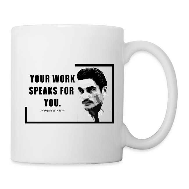 Your Work Speaks for You