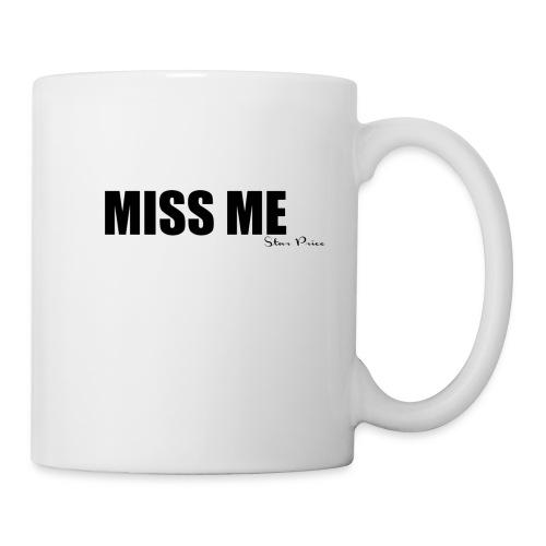 MISS ME - Mug