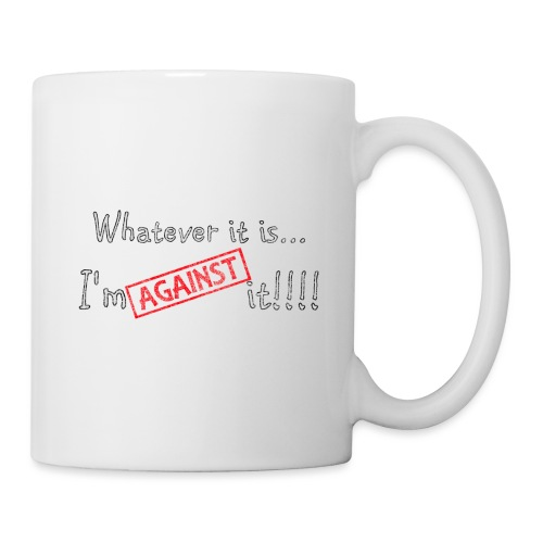 Against it - Mug