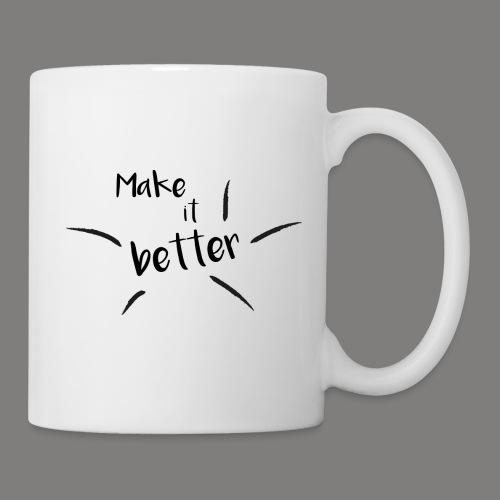 make it better - Mug blanc