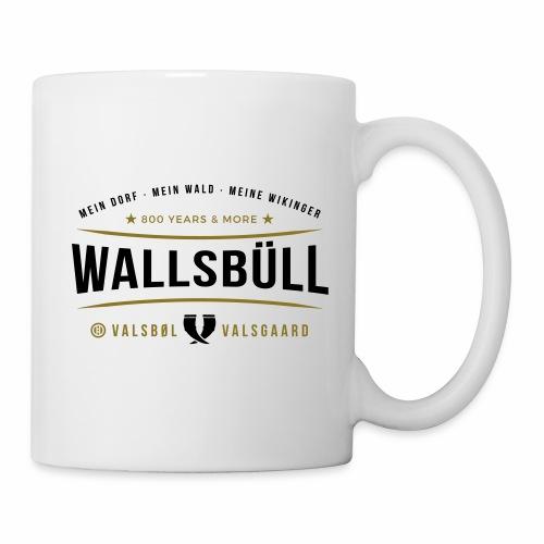 Wallsbüll - mein Dorf, mein Wald, meine Wikinger - Tasse