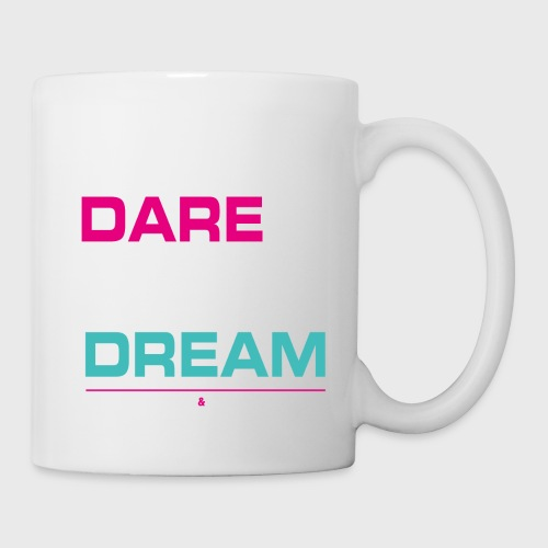 DARE TO DREAM - Taza