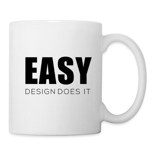 Easy Design Does it - Erfolgshirts - Tasse