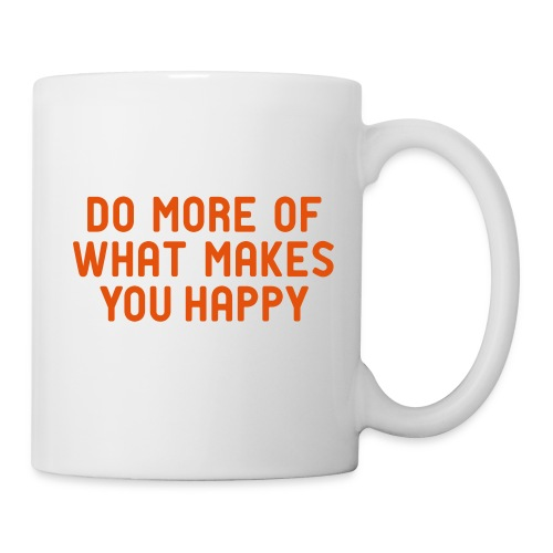 Do more of what makes you happy zufrieden hygge - Mug