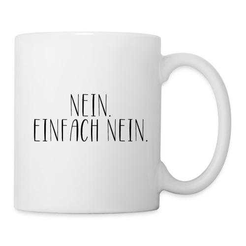 Nein. Einfach Nein. - witzige Tasse fürs Büro - Tasse