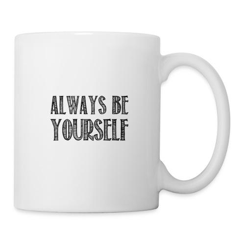 Always be yourself - Mug blanc