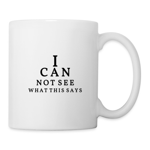I can not see what this says! - Mug