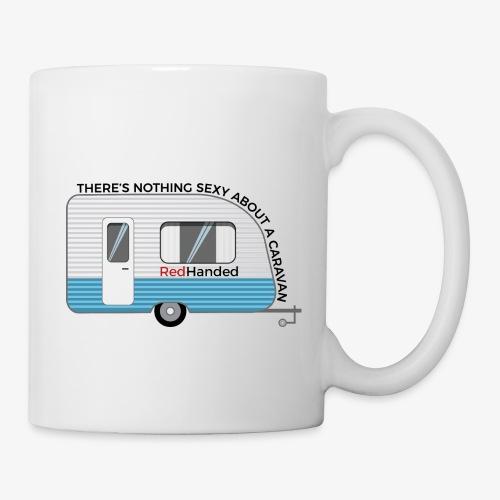 Caravans Aren't Sexy - Mug