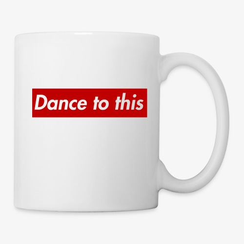 Dance to this - Tasse