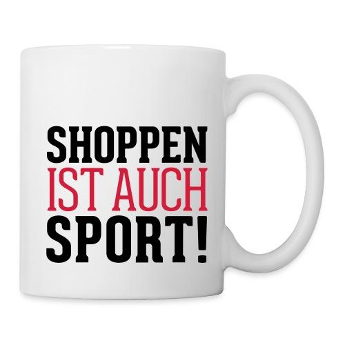Shoppen ist auch Sport! - Tasse