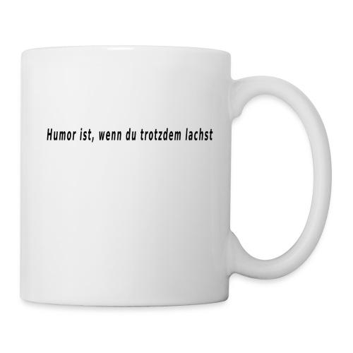 Humor ist..... - Tasse