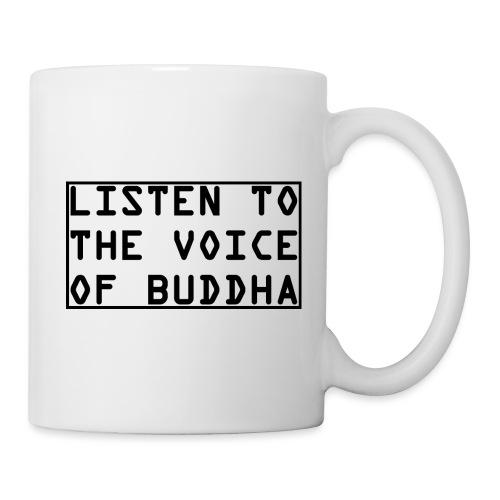 Listen To The Voice Of Buddha - Tasse