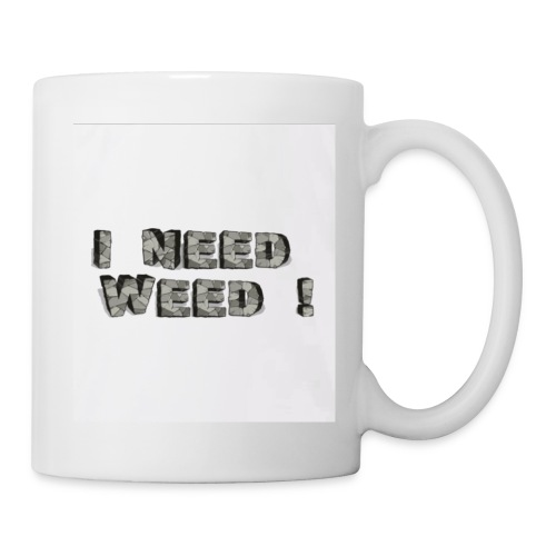 I NEED WEED AUFDRUCK - Tasse