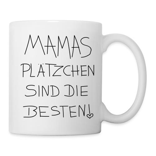 mamas plätzenchen sind die besten - Tasse