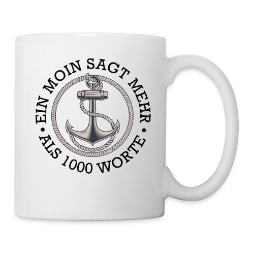 Ein Moin sagt mehr als 1000 Worte - Tasse