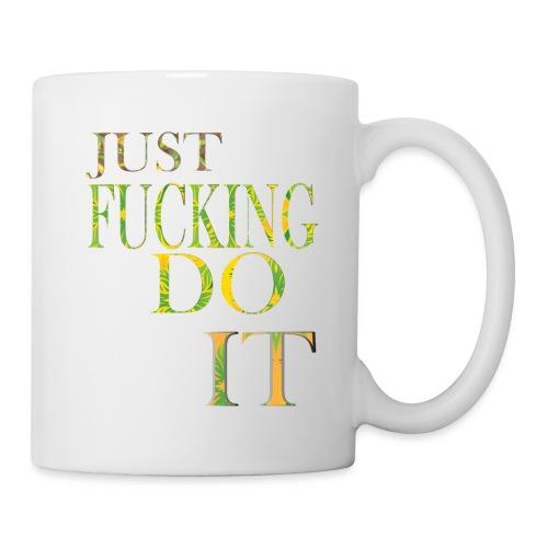 Just fucking do it funny shirt for men and women. - Mug blanc