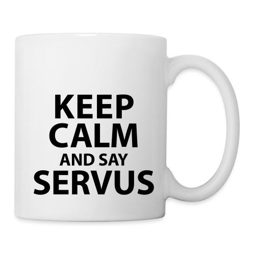Keep calm and say Servus - Tasse