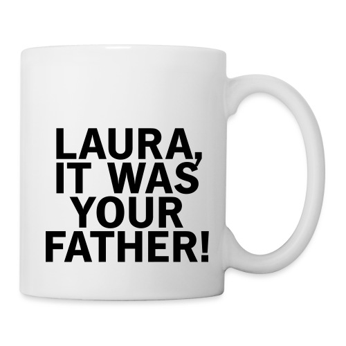 Laura it was your father - Tasse