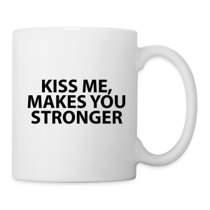 kiss me makes you stronger - Taza