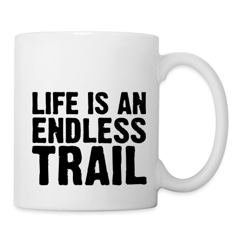Life is an endless trail - Tasse