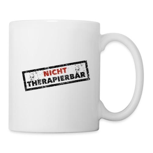 Nicht therapierbar - Tasse