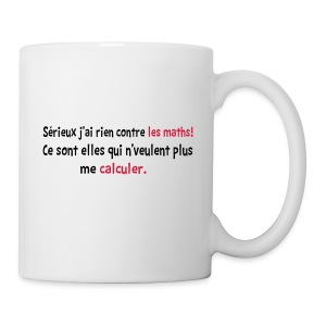 J'ai rien contre les maths!!! T-shirts,sweats - Tasse