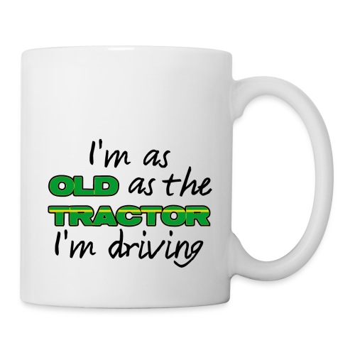 I am as old as the tractor i am driving GREEN - Mok