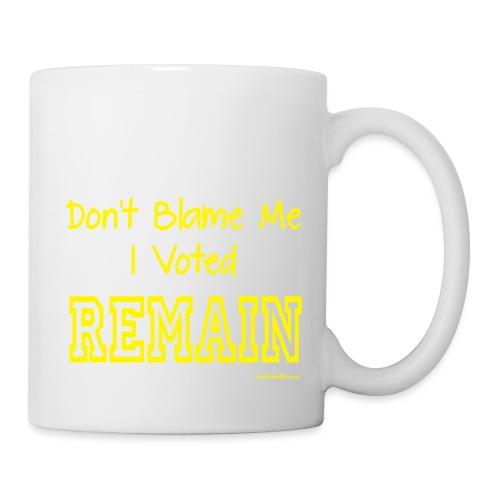 Dont Blame Me - Mug