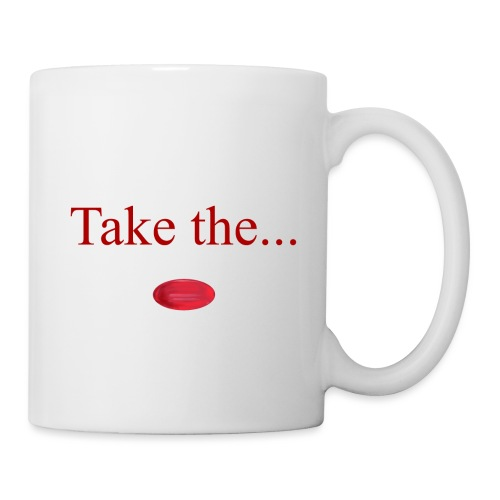 Take The Red Pill - Mug