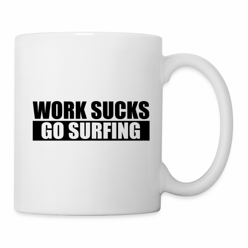 work_sucks_go_surf - Mug blanc