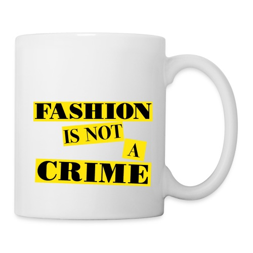 FASHION IS NOT A CRIME - Mug