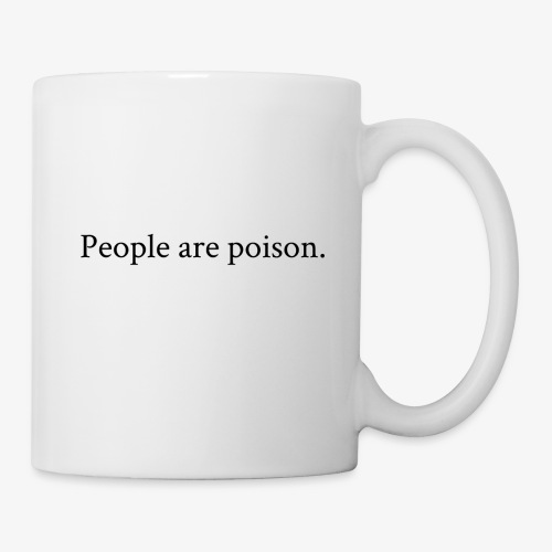 People are poison (black font) - Tasse