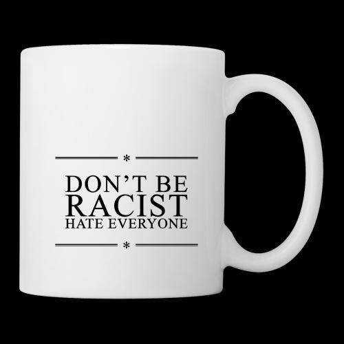 Don't Be Racist (black) - Mug