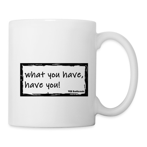 what you have - Tasse