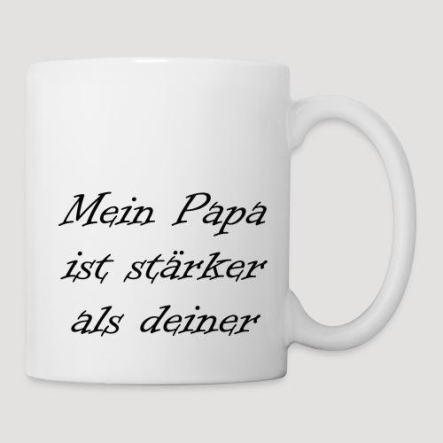 Mein Papa ist stärker als deiner - Tasse