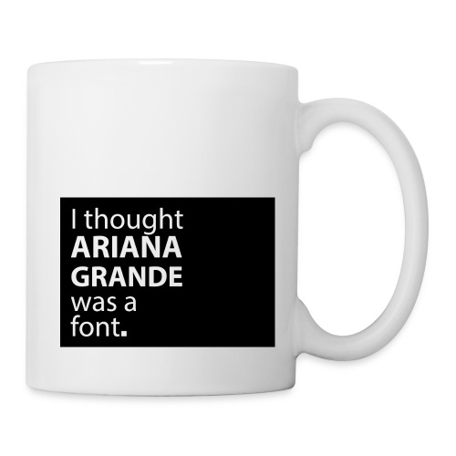 I thought ariana grande was a font - Mok