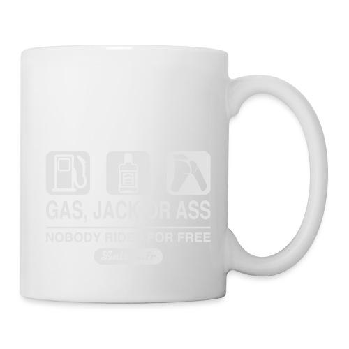 Gas, J... Or Ass : nobody rides for free - Mug blanc