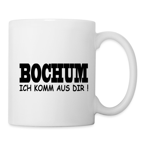 Bochum - Ich komm aus dir! - Tasse