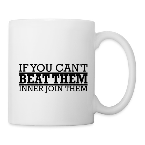 If You can't beat them, inner join them - Mugg