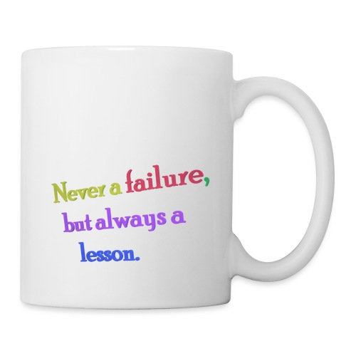Never a failure but always a lesson - Mug