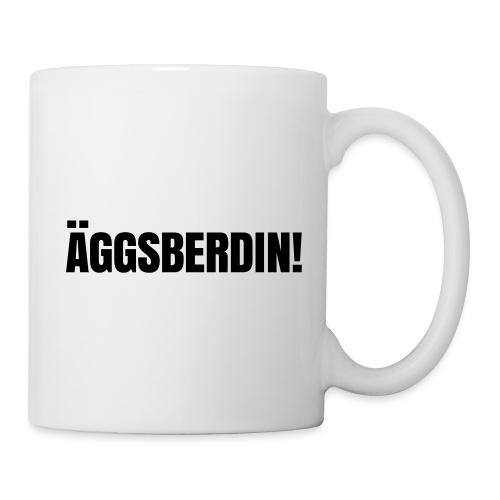Äggsberdin schwarz einzeilig - Tasse