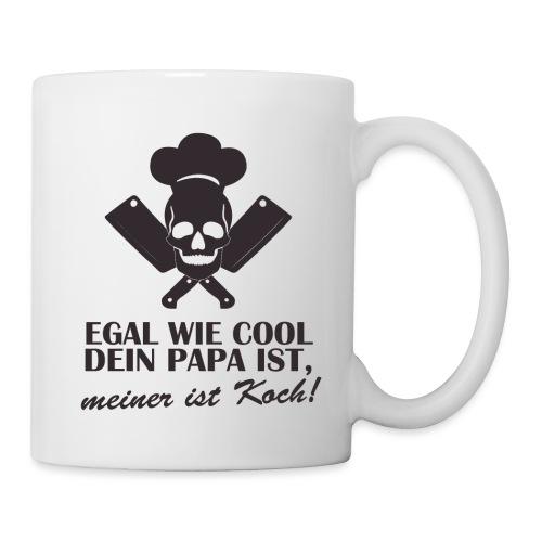 Egal wie cool Dein Papa ist, meiner ist Koch - Tasse